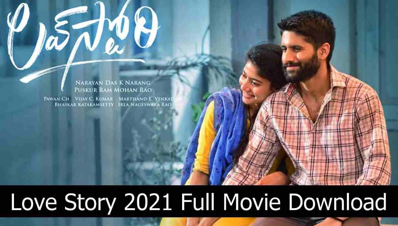 Love Story 2021 Telugu Full Movie Download