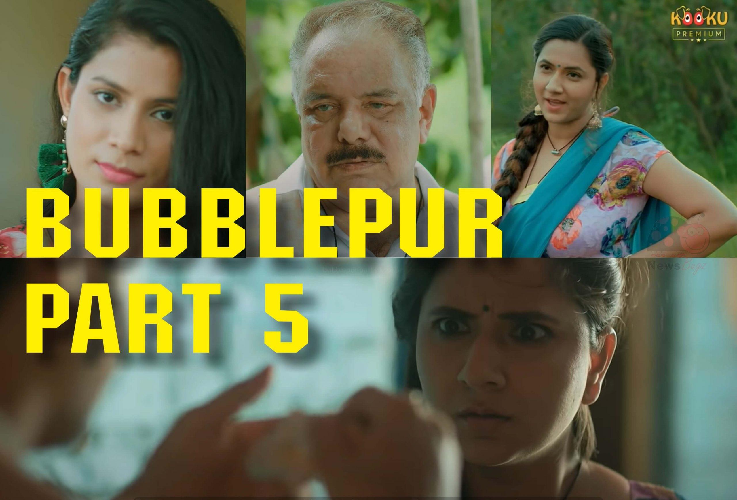 BubblePur Part 5 Webseries Kooku App All Episodes Watch Online